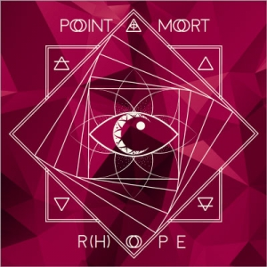 "POINT MORT - ""R(h)ope"""