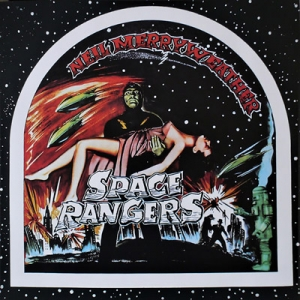"NEIL MERRYWEATHER AND THE SPACE RANGERS - ""Space Rangers"""