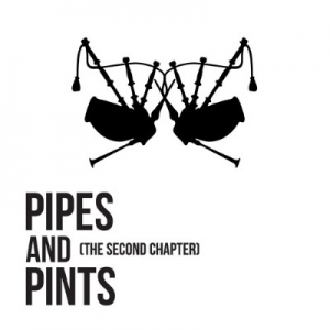 "PIPES AND PINTS - ""The Second Chapter"""